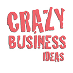 Crazy Business Ideas